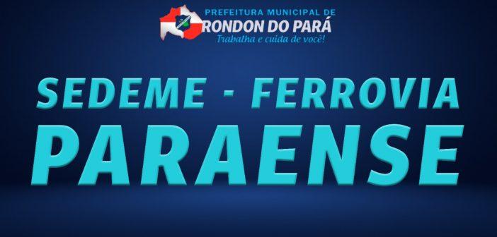 A Prefeitura Municipal. A Sedeme e a Ferrovia Paraense.